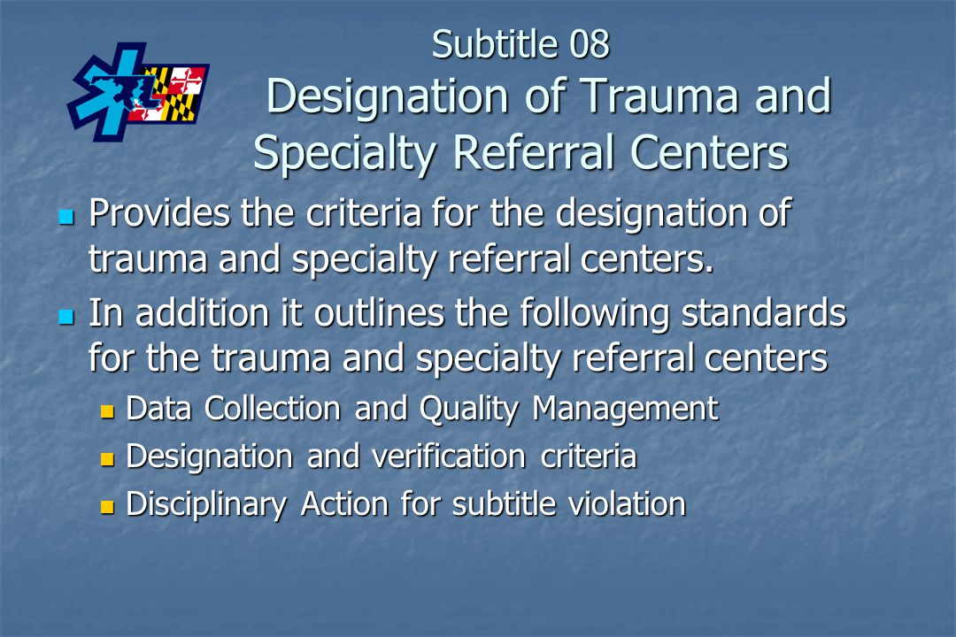 Subtitle 08 Designation of Trauma and Specialty Referral Centers