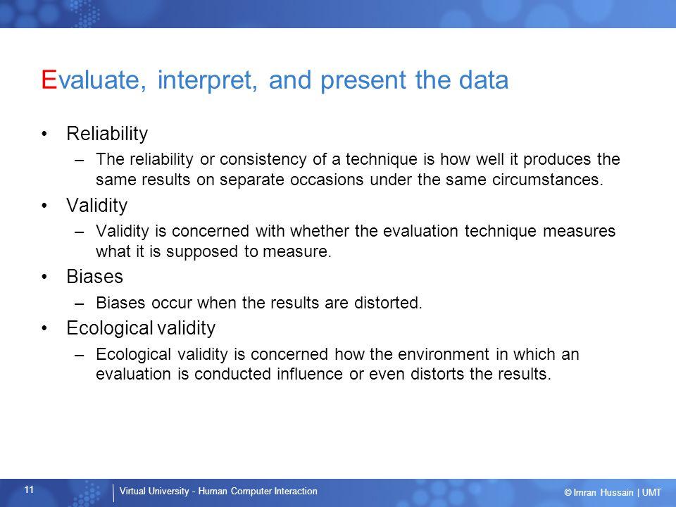 Evaluate, interpret, and present the data