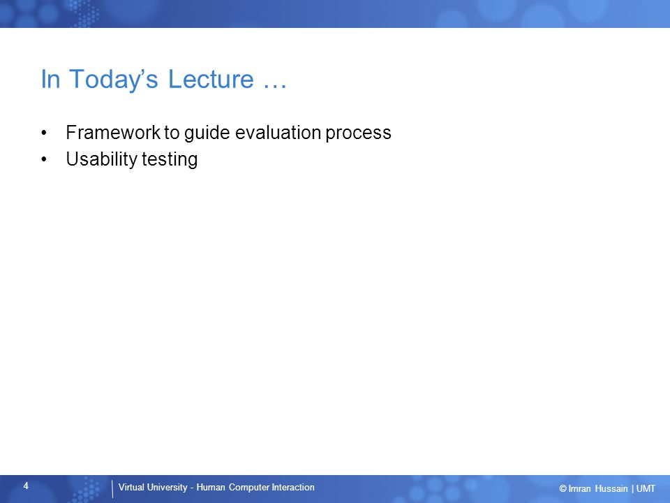 In Today's Lecture … Framework to guide evaluation process