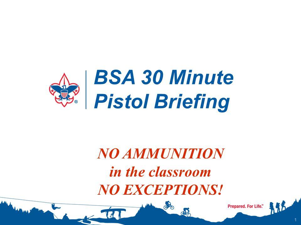 BSA 30 Minute Pistol Briefing