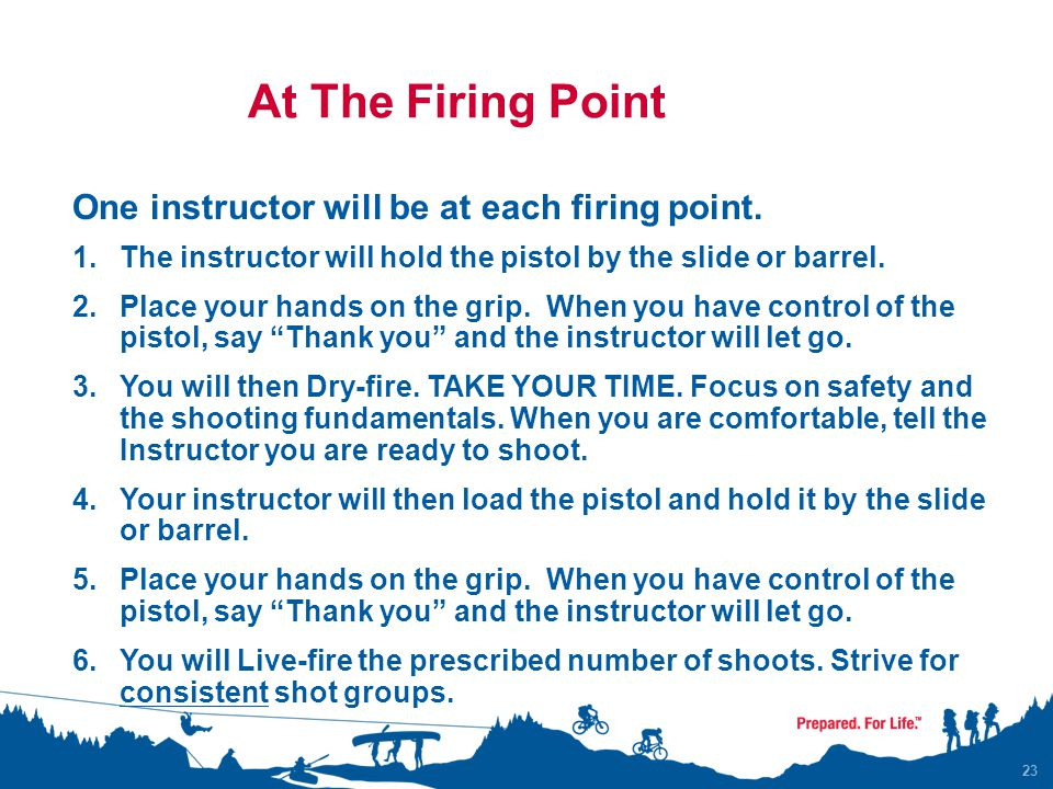 At The Firing Point One instructor will be at each firing point.