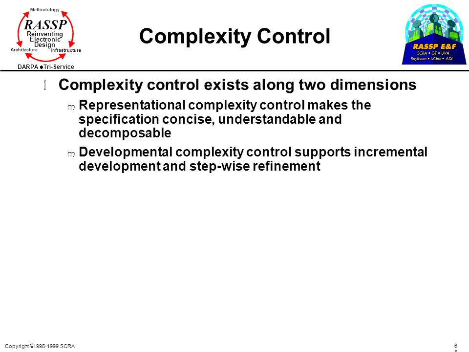 Complexity Control Complexity control exists along two dimensions