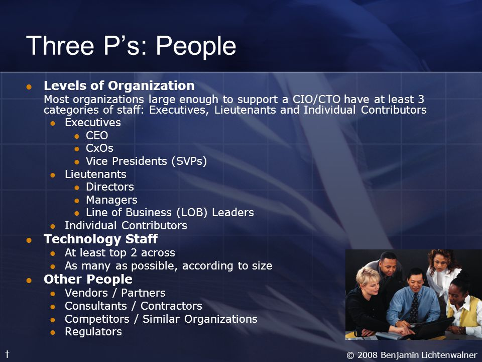 Three P's: People Levels of Organization Technology Staff Other People
