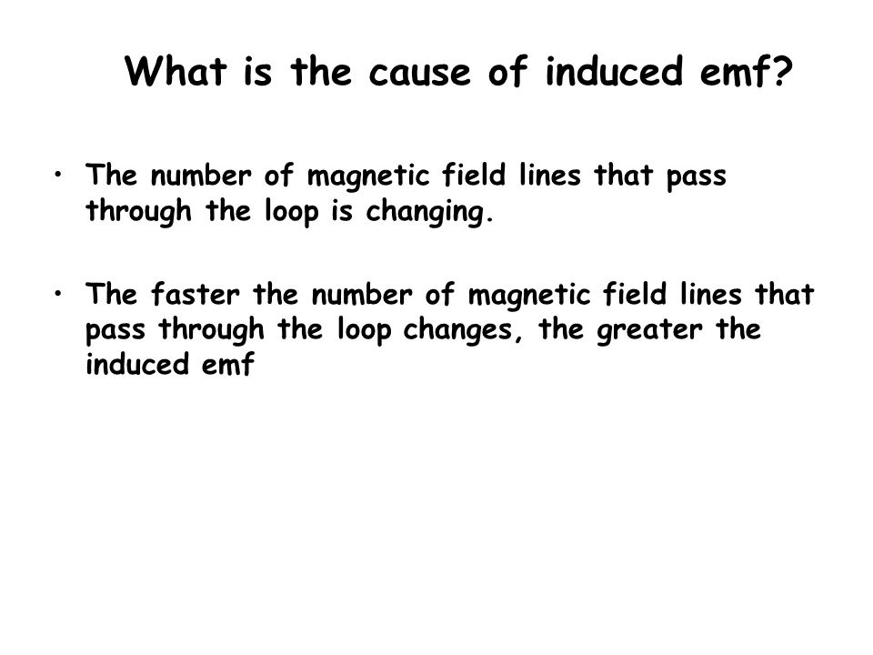 What is the cause of induced emf