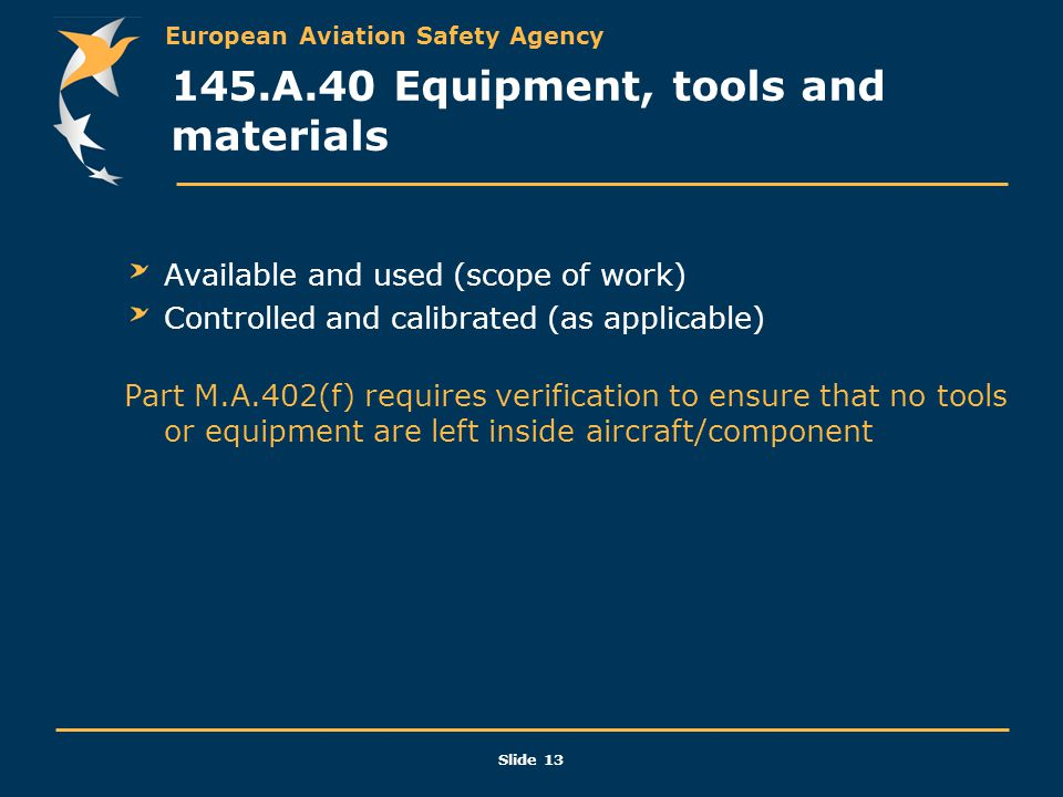 145.A.40 Equipment, tools and materials