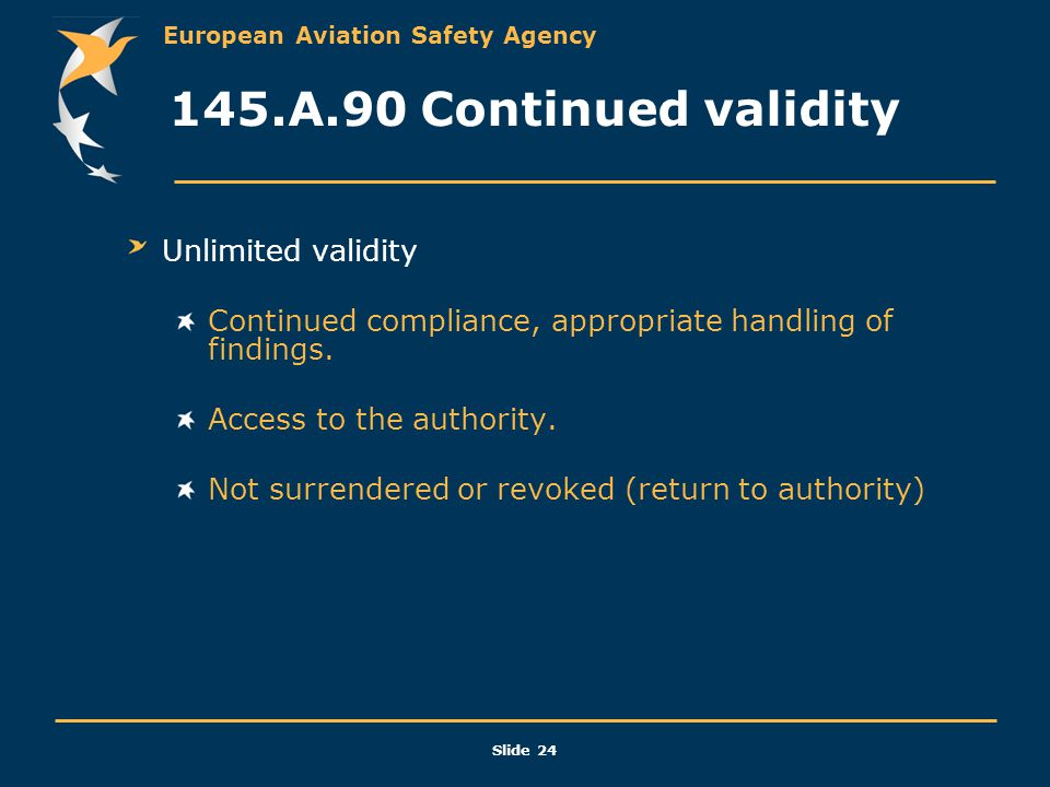 145.A.90 Continued validity Unlimited validity