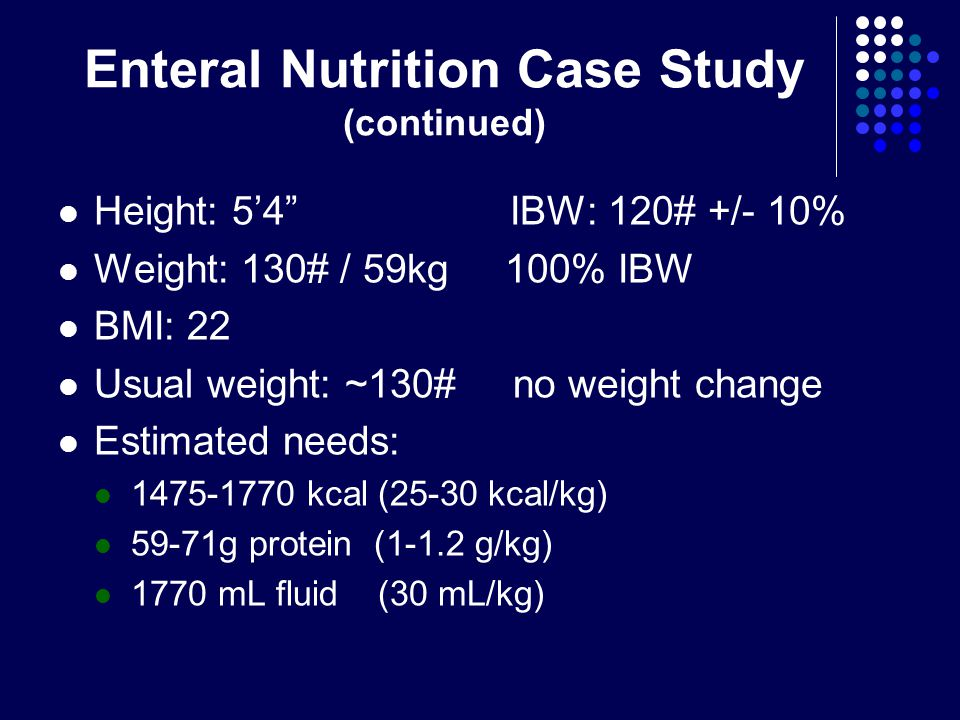 Enteral Nutrition Case Study (continued)