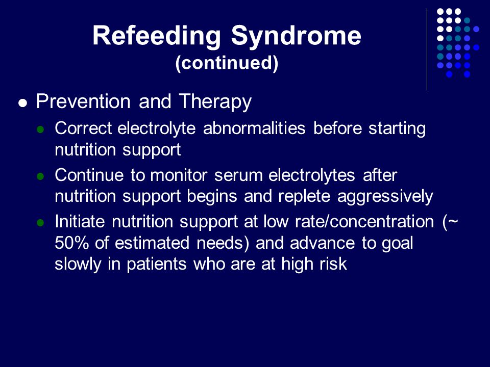 Refeeding Syndrome (continued)