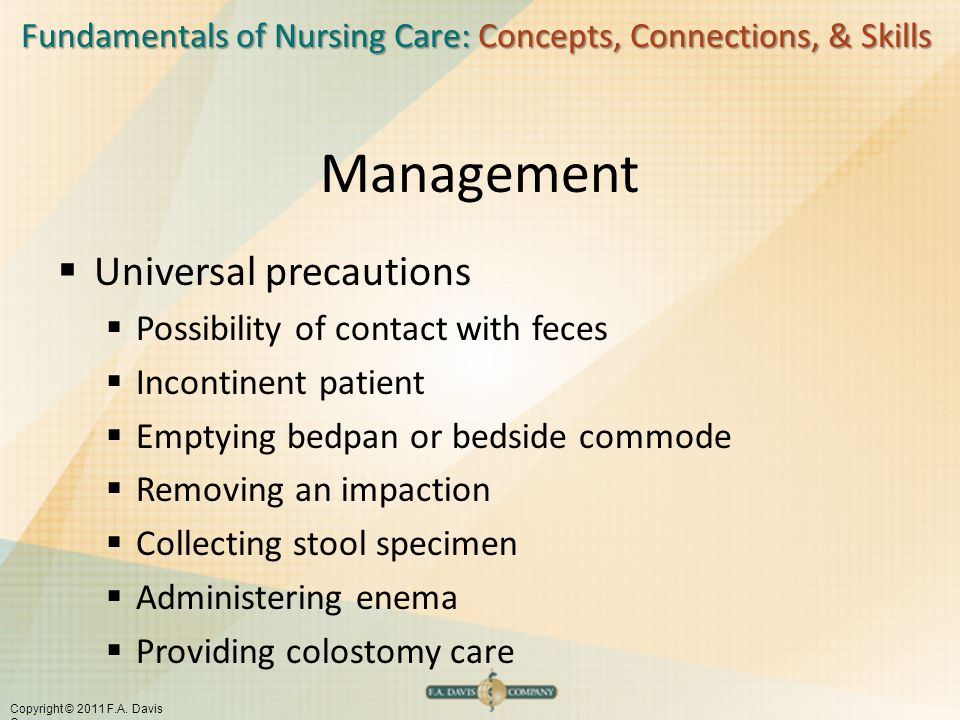 Management Universal precautions Possibility of contact with feces