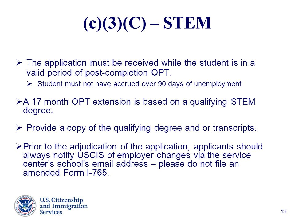 (c)(3)(C) – STEM The application must be received while the student is in a valid period of post-completion OPT.
