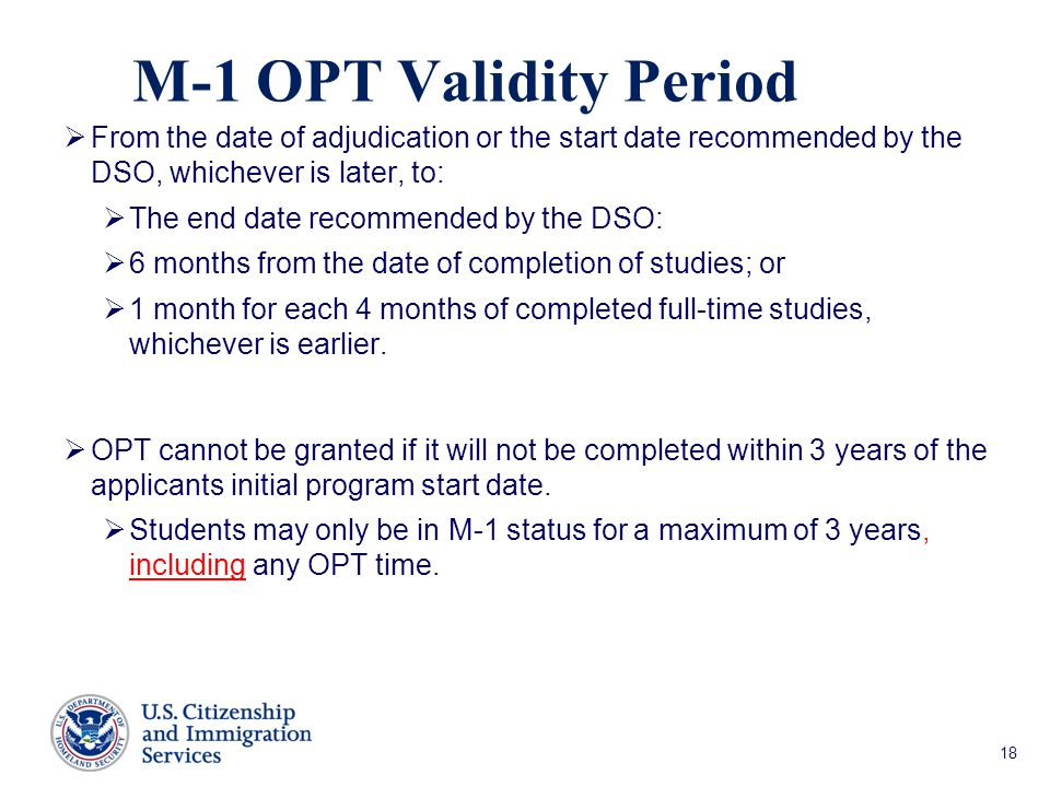M-1 OPT Validity Period From the date of adjudication or the start date recommended by the DSO, whichever is later, to: