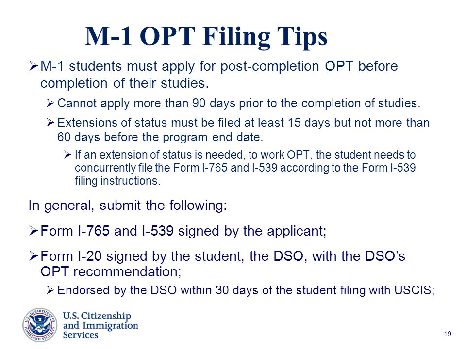 M-1 OPT Filing Tips M-1 students must apply for post-completion OPT before completion of their studies.
