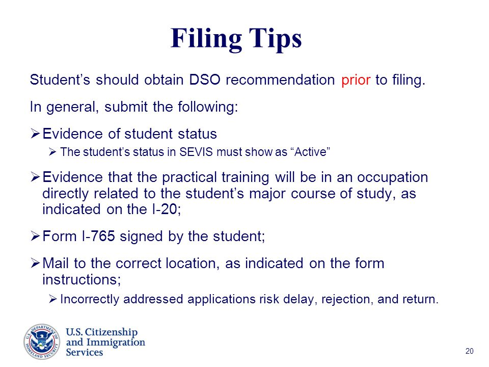 Filing Tips Student's should obtain DSO recommendation prior to filing. In general, submit the following: