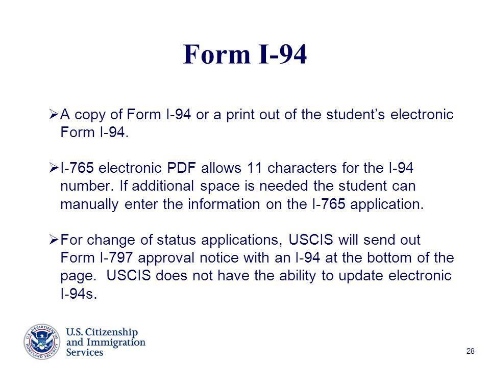 Form I-94 A copy of Form I-94 or a print out of the student's electronic Form I-94.