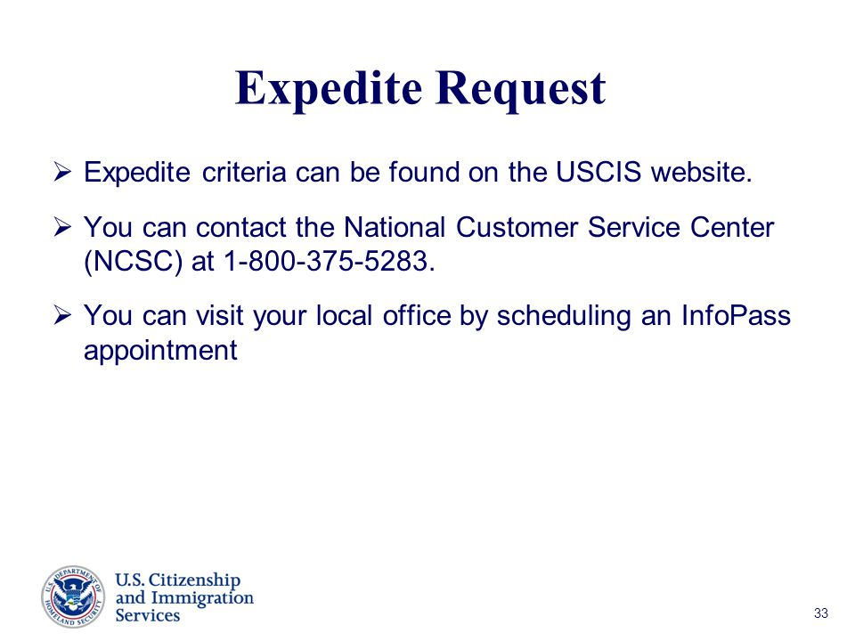 Expedite Request Expedite criteria can be found on the USCIS website.