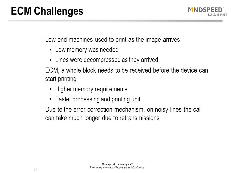 ECM Challenges Low end machines used to print as the image arrives