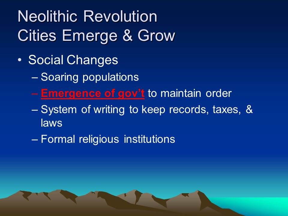 Neolithic Revolution Cities Emerge & Grow