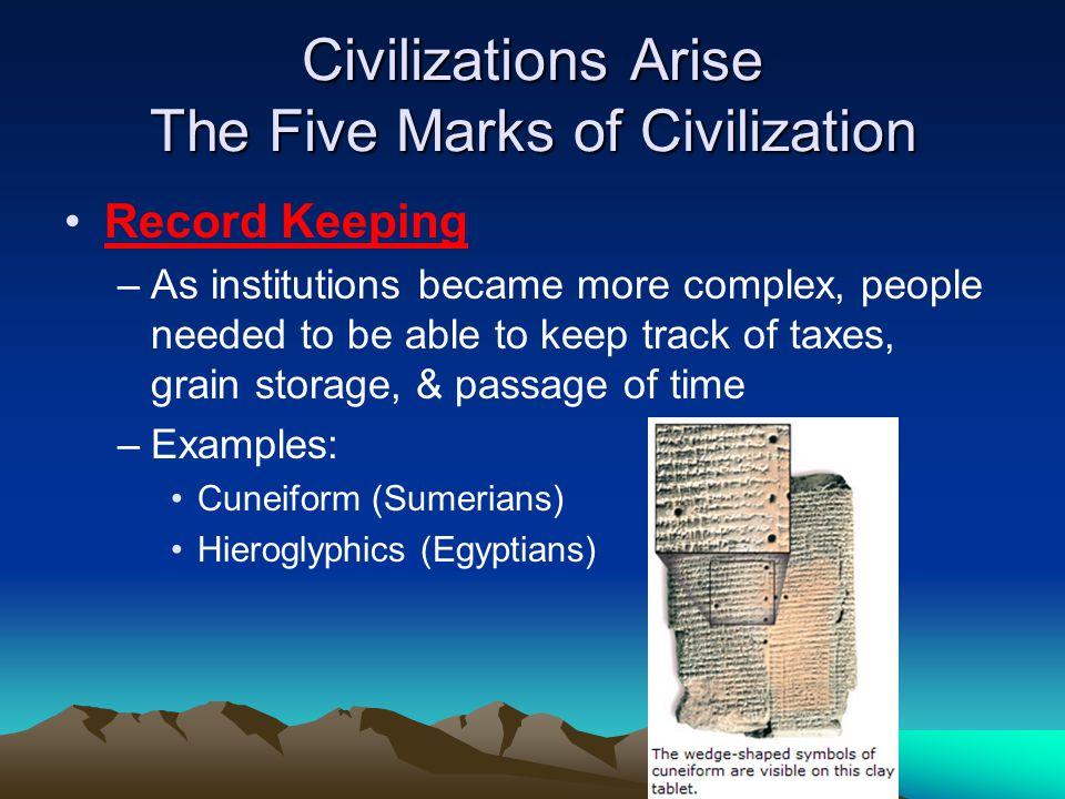Civilizations Arise The Five Marks of Civilization
