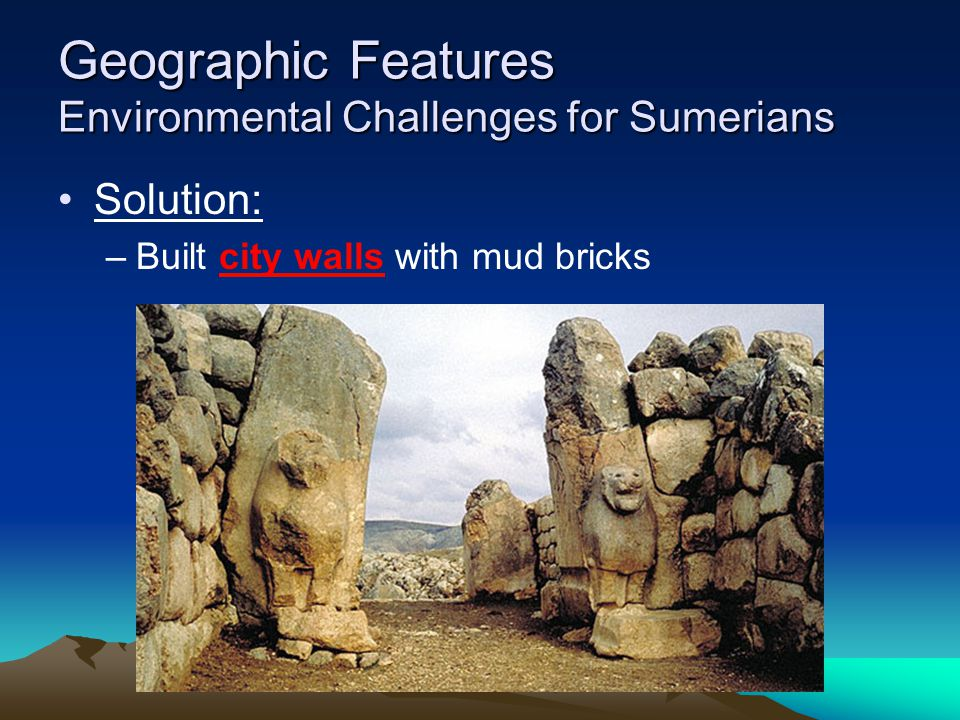 Geographic Features Environmental Challenges for Sumerians