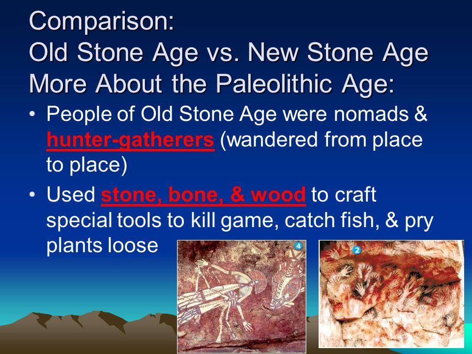 Comparison: Old Stone Age vs