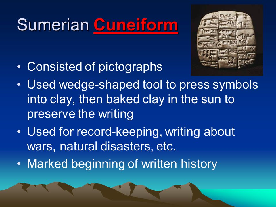 Sumerian Cuneiform Consisted of pictographs