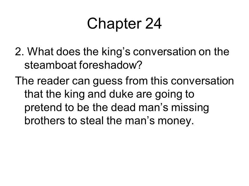 Chapter 24 2. What does the king's conversation on the steamboat foreshadow