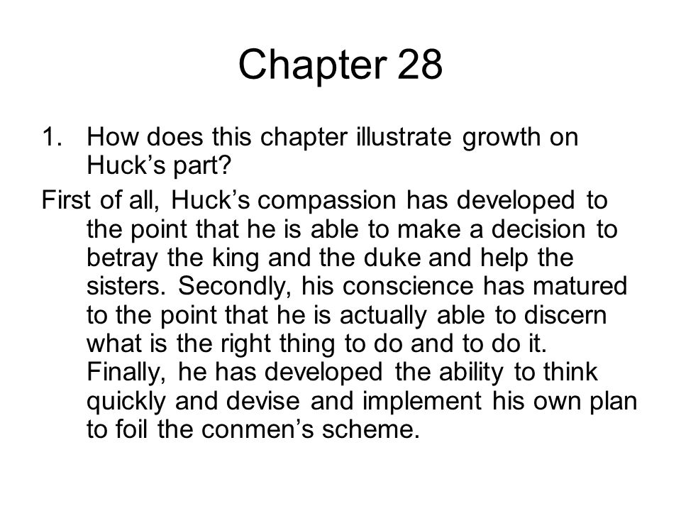 Chapter 28 How does this chapter illustrate growth on Huck's part