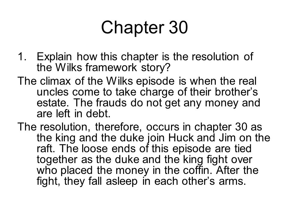 Chapter 30 Explain how this chapter is the resolution of the Wilks framework story