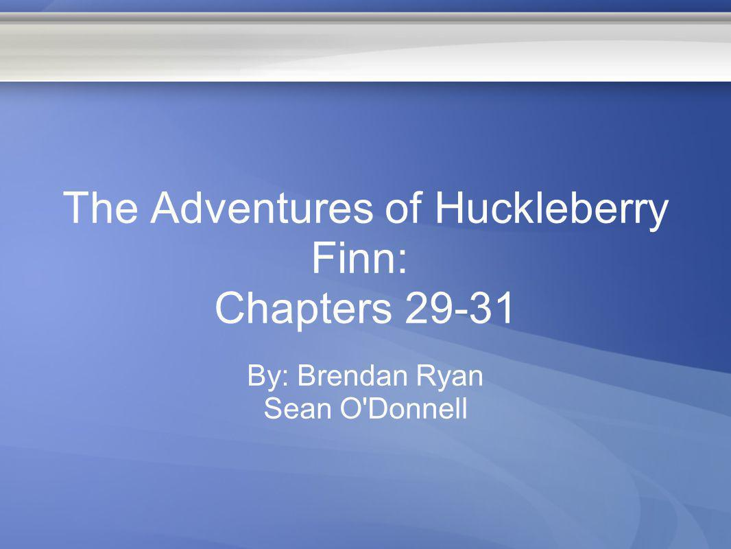 The Adventures of Huckleberry Finn: Chapters 29-31