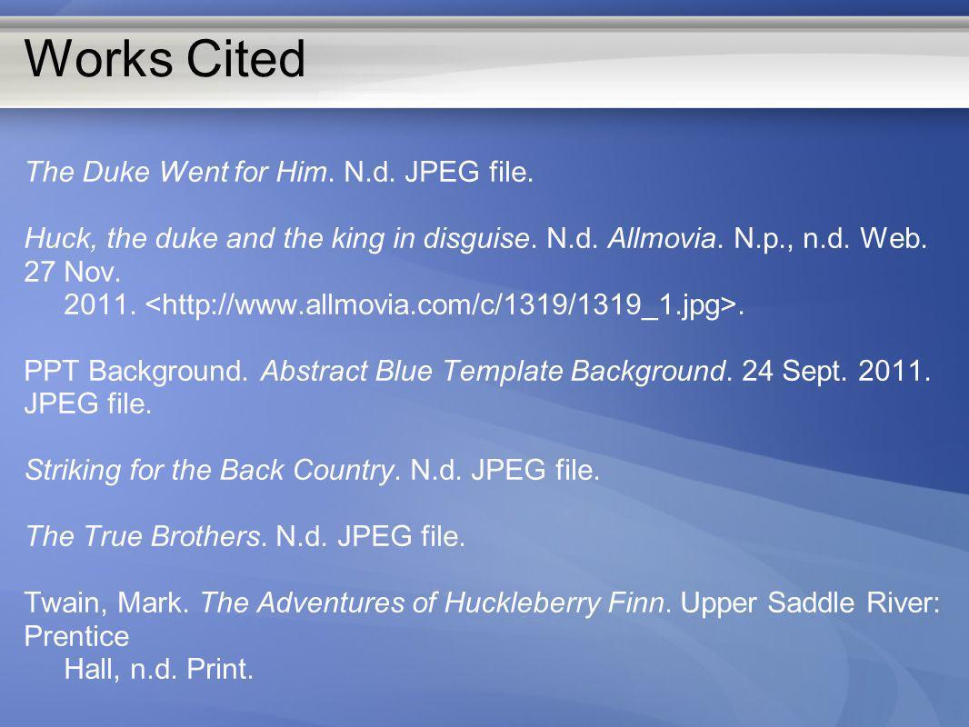 Works Cited The Duke Went for Him. N.d. JPEG file.