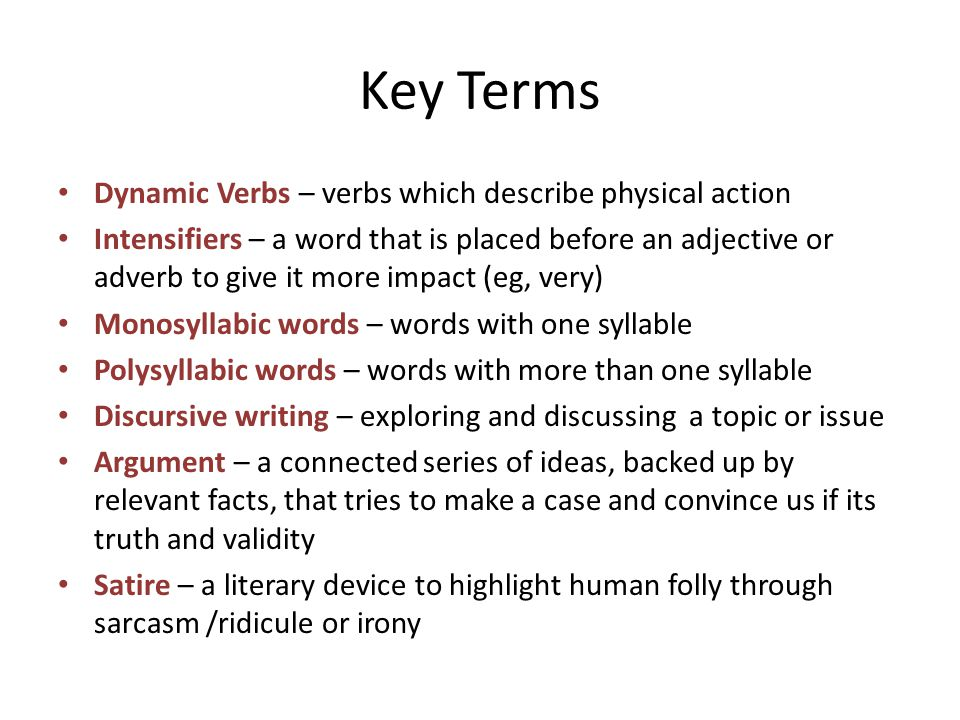 Key Terms Dynamic Verbs – verbs which describe physical action