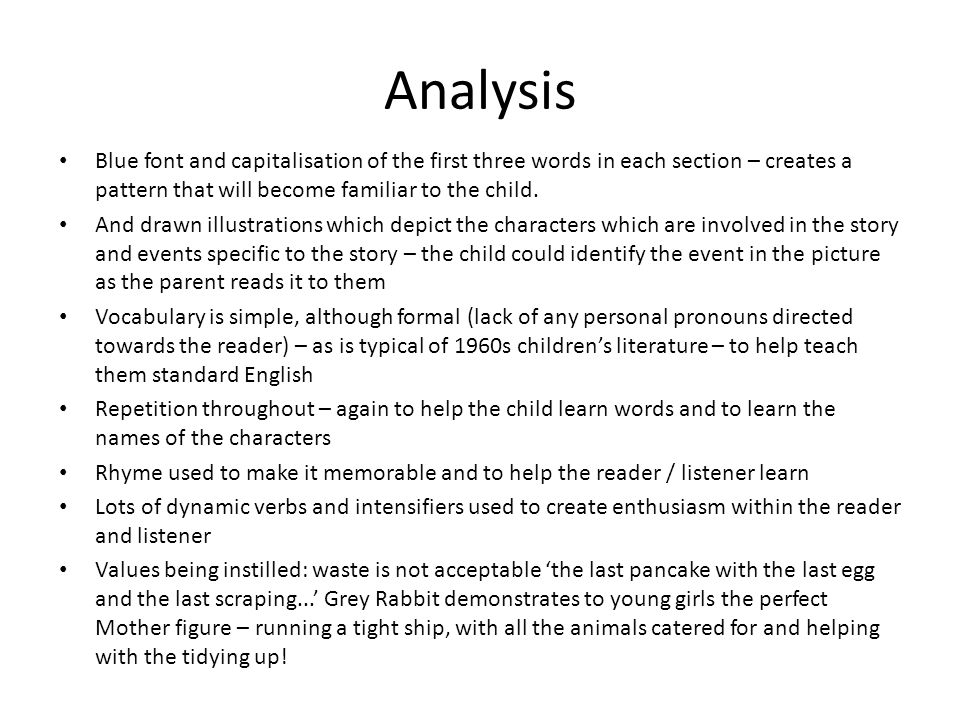 Analysis Blue font and capitalisation of the first three words in each section – creates a pattern that will become familiar to the child.