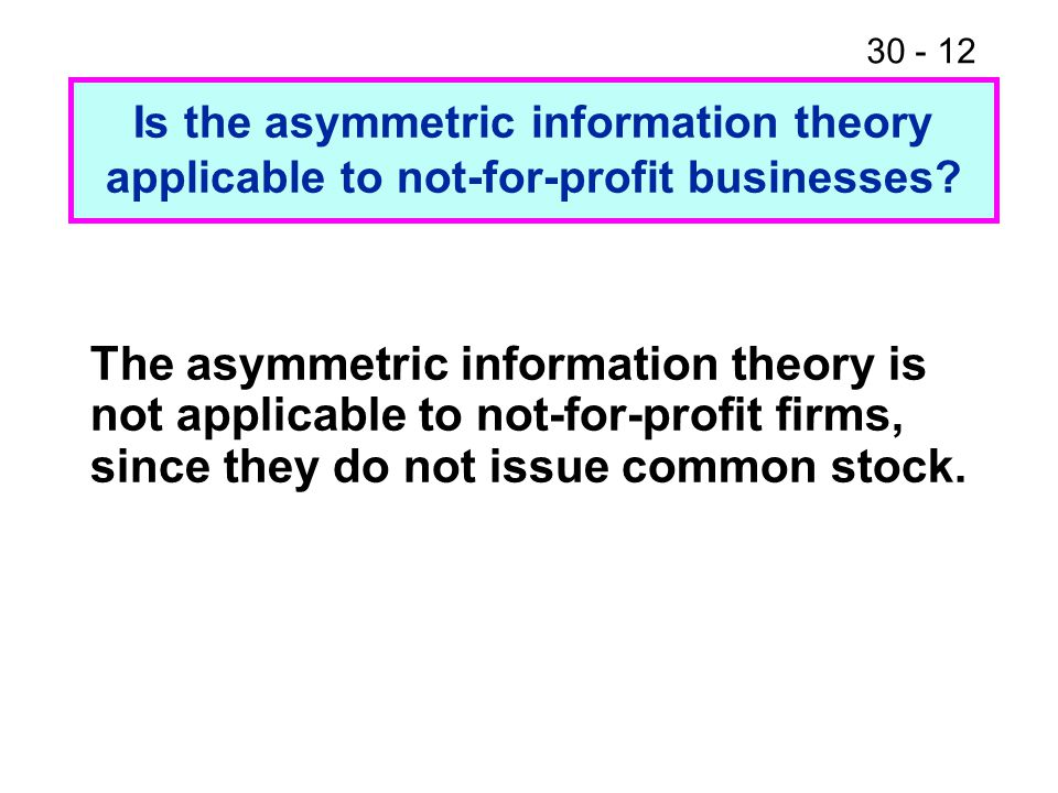 Is the asymmetric information theory applicable to not-for-profit businesses