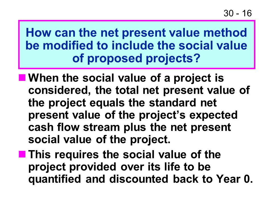 How can the net present value method be modified to include the social value of proposed projects
