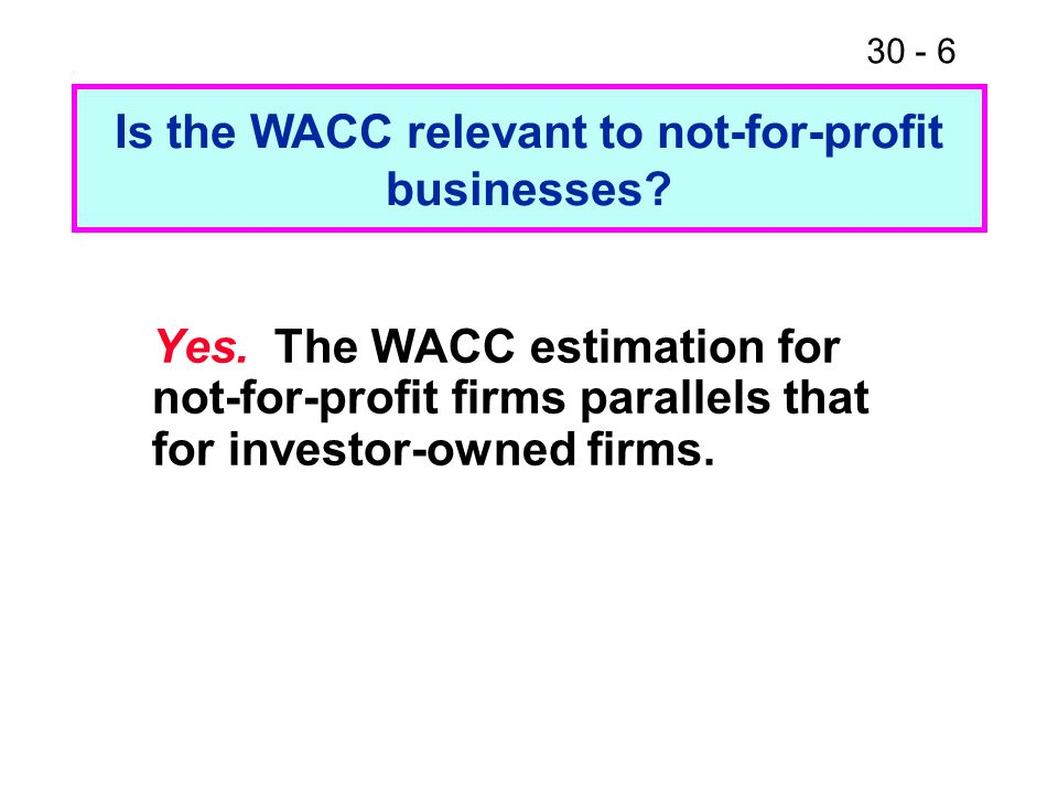 Is the WACC relevant to not-for-profit businesses