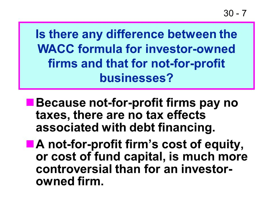 Is there any difference between the WACC formula for investor-owned firms and that for not-for-profit businesses