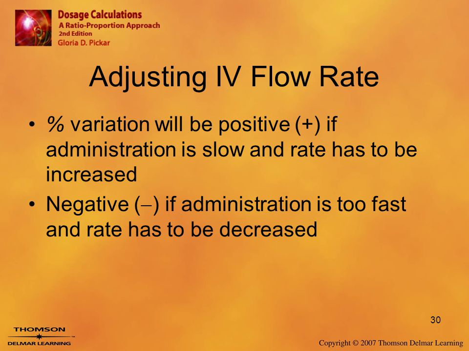 Adjusting IV Flow Rate % variation will be positive (+) if administration is slow and rate has to be increased.
