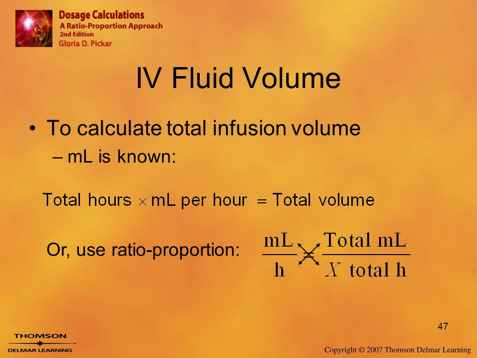 IV Fluid Volume To calculate total infusion volume mL is known: