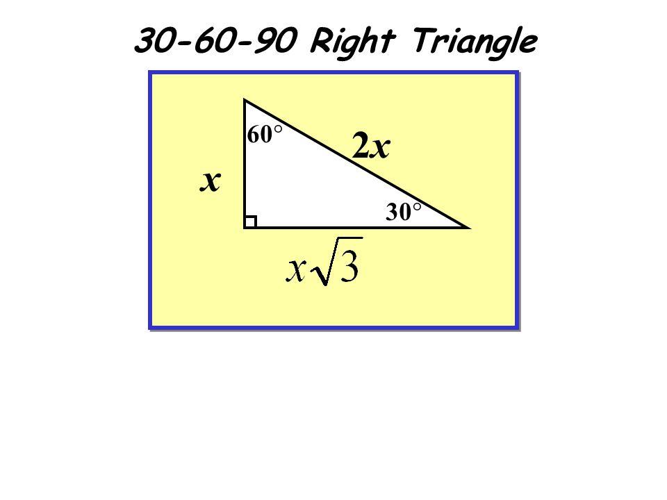 30-60-90 Right Triangle 60 2x x 30