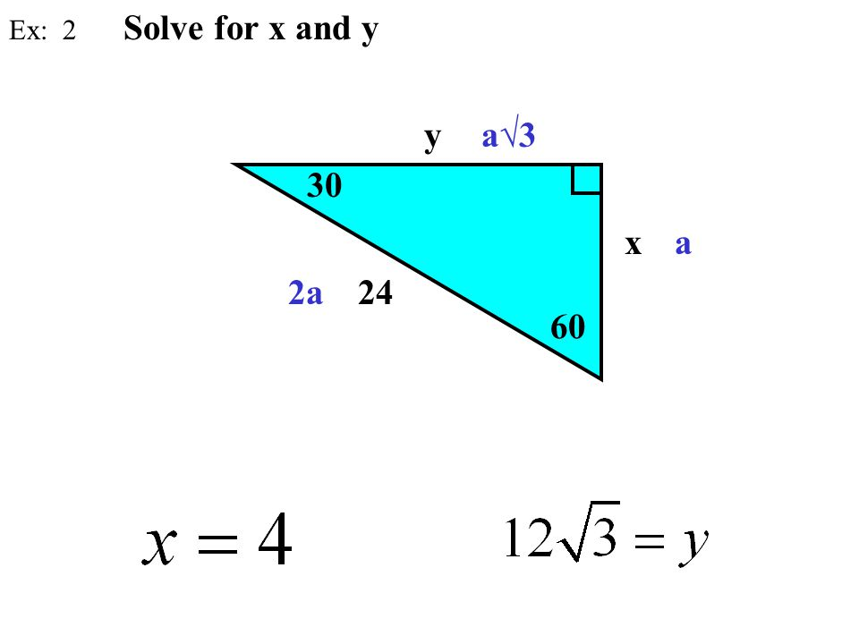Solve for x and y Ex: 2 y a√3 30 x a 2a 24 60