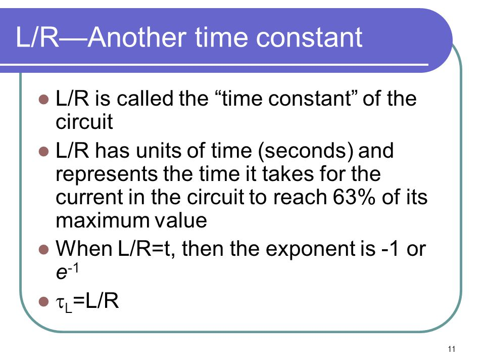 L/R—Another time constant