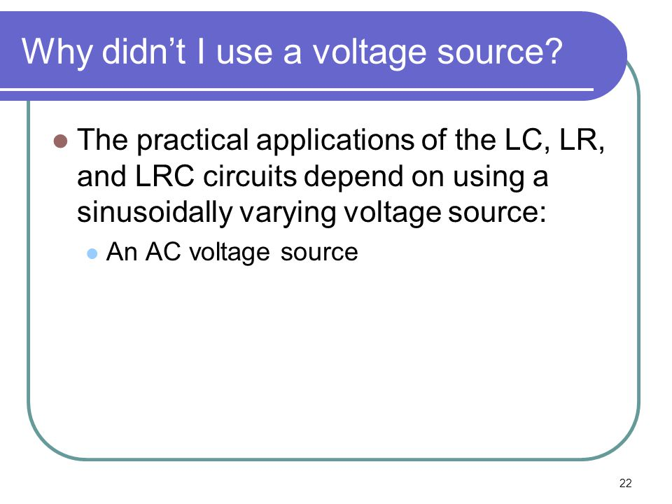 Why didn't I use a voltage source