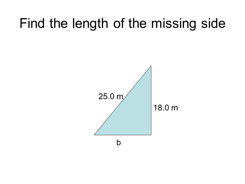 Find the length of the missing side
