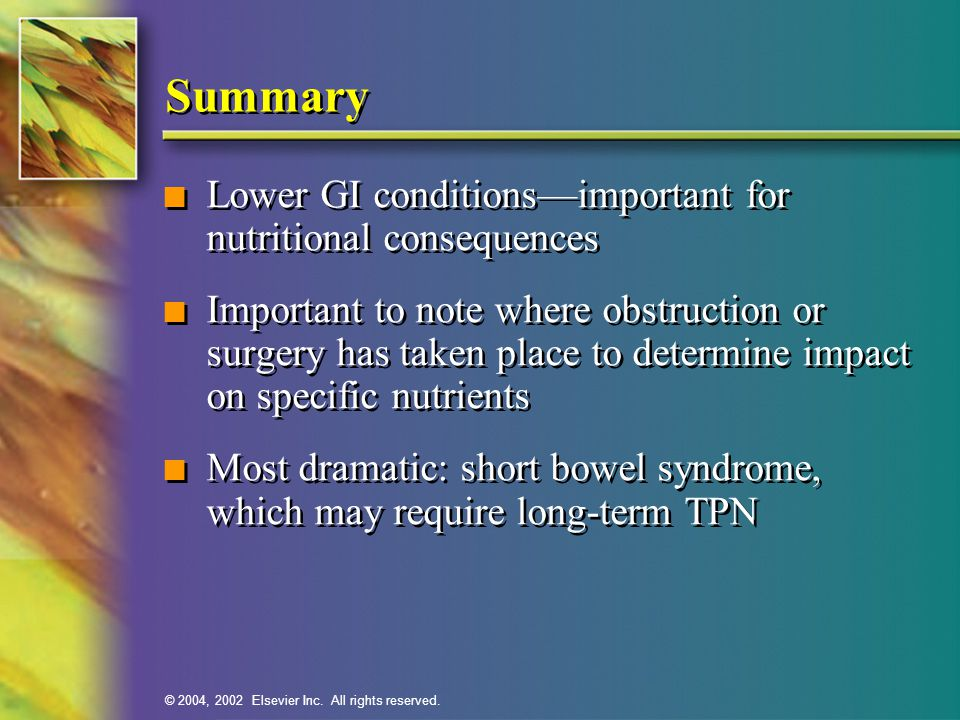 Summary Lower GI conditions—important for nutritional consequences