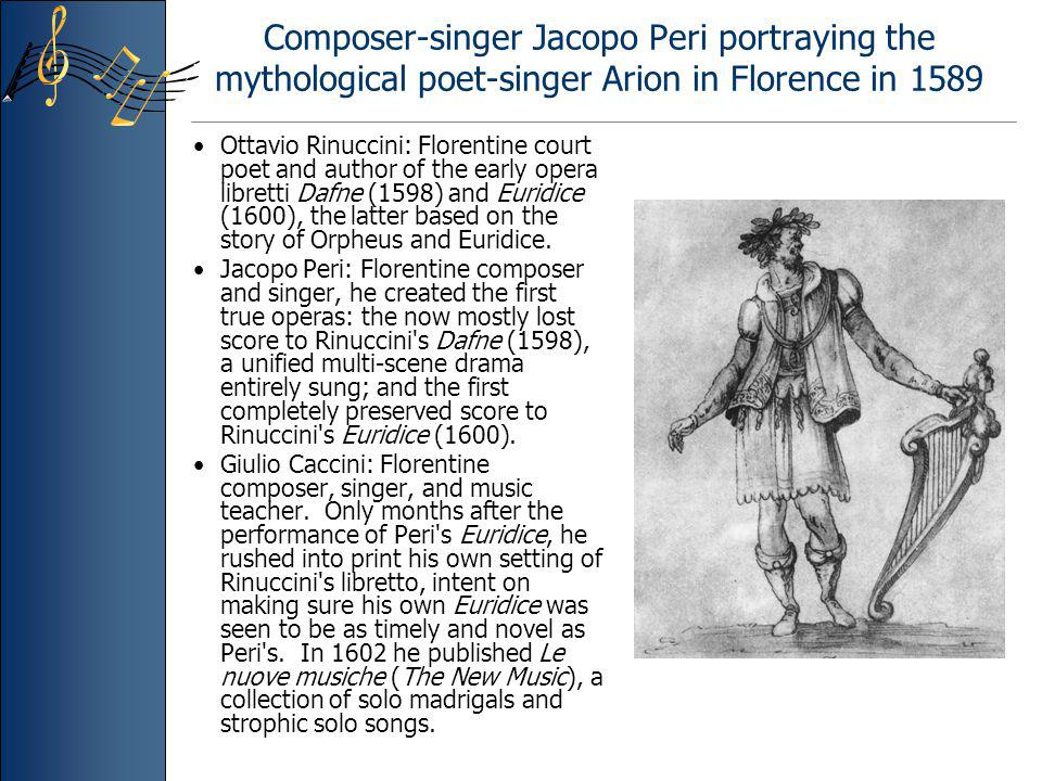Composer-singer Jacopo Peri portraying the mythological poet-singer Arion in Florence in 1589