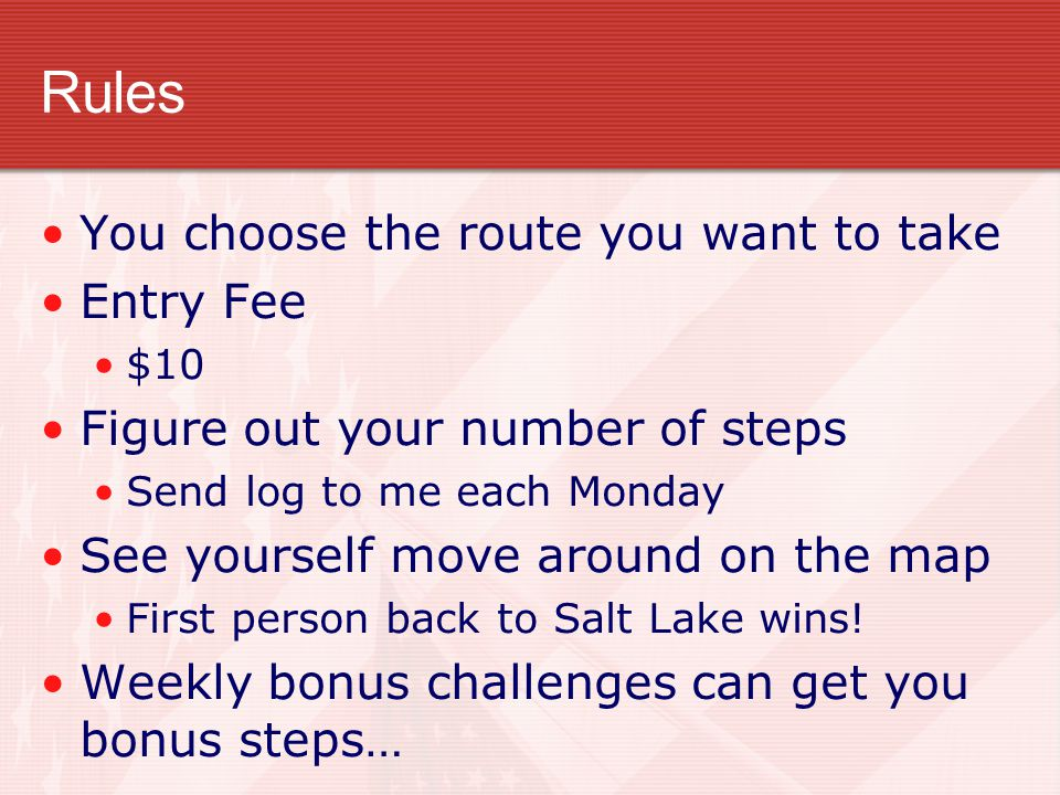 Rules You choose the route you want to take Entry Fee