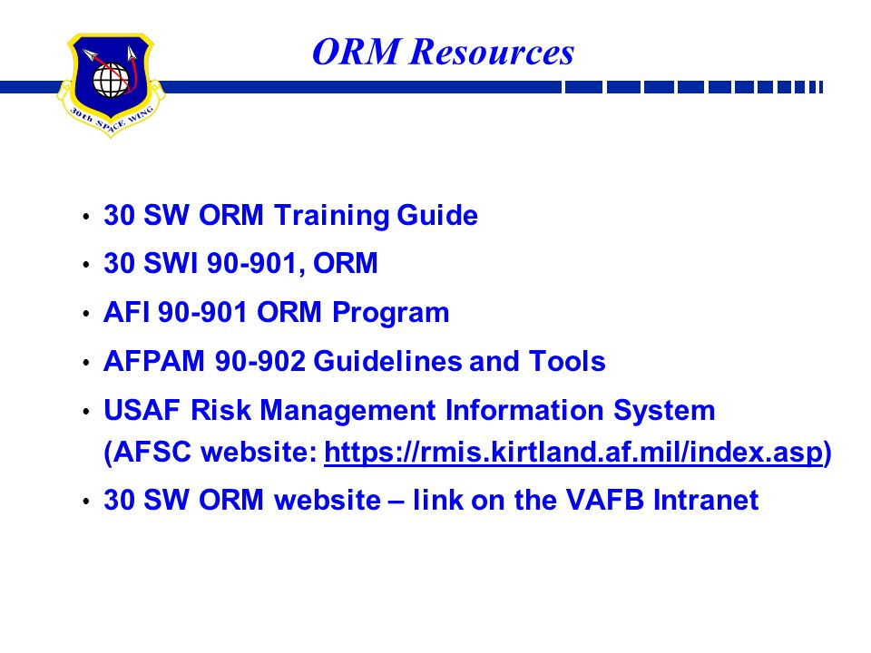 ORM Resources 30 SW ORM Training Guide 30 SWI 90-901, ORM
