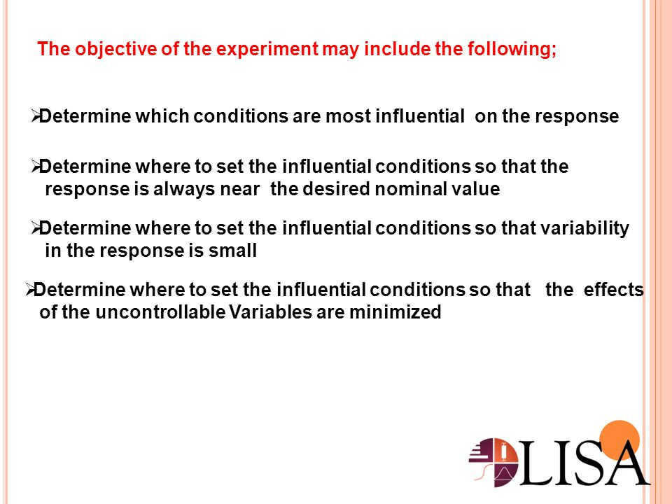 The objective of the experiment may include the following;