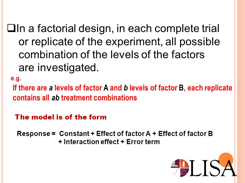 In a factorial design, in each complete trial