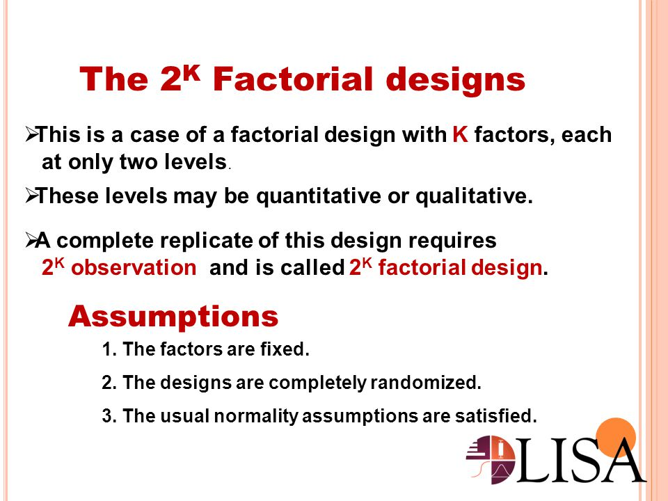 The 2K Factorial designs